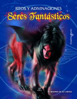 Ritos y Adivinaciones Seres Fantásticos
