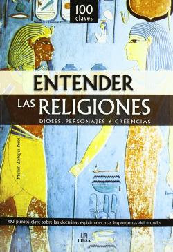 ENTENDER LAS RELIGIONES 100 CLAVES