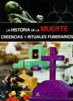 Historia de la muerte: creencias y rituales funerarios