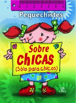 PEQUECHISTES SOBRE CHICAS.(SOLO PARA CHICOS)