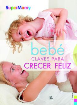 Bebé Claves para Crecer Feliz