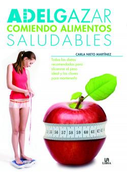 Adelgazar Comiendo Alimentos Saludables