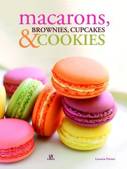 Marcarons, brownies, cupcakes & cookies:bocaditos pasion