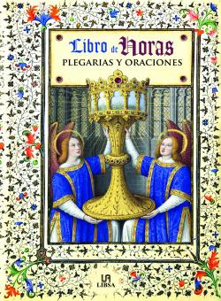 LIBRO DE HORAS, PLEGARIAS Y ORACIONES-MISAL