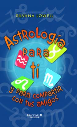 Astrología para ti y para compartir con tus amigos