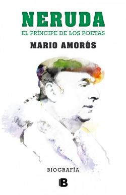Neruda. El príncipe de los poetas