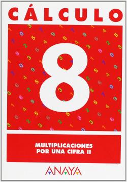 CALCULO 8:MULTIPLICACIONES POR UNA CIFRA II