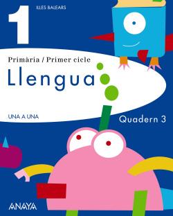 ANT/(BAL).(11).QUADERN LLENGUA 3-1R.PRIM.(UNA A UNA)