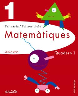 ANT/(BAL).(11).QUADERN MATEMAT.1-1R.PRIM.(UNA A UNA)