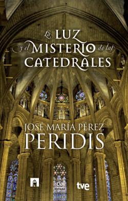 LA LUZ Y MISTERIOS DE LAS CATEDRALES