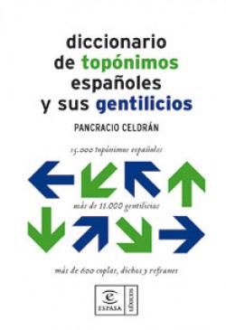 Diccionario de topónimos españoles y sus gentilicios