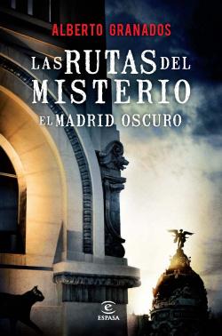 Las rutas del misterio: el Madrid oscuro