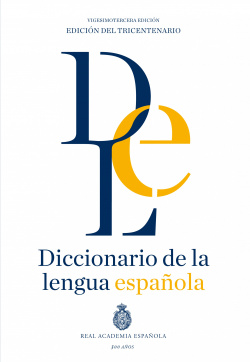 DICCIONARIO DE LA LENGUA ESPAÑOLA. VIGESIMOTERCERA