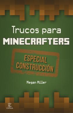 Minecraft. Trucos para minecrafters. Construcción