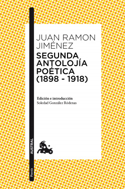 SEGUNDA ANTOLOJÍA POÉTICA 1898-1918