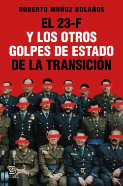 El 23-F y los otros golpes de Estado de la Transición