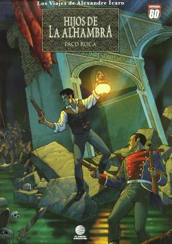 Los viajes de Alexandre Ícaro: Hijos de la Alhambra