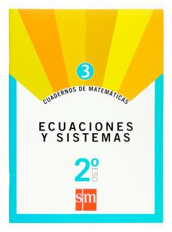 (07).CUAD.MATEMATICAS 3 (2ºESO) ECUACIONES Y SISTEMAS