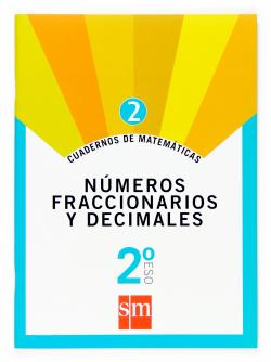 (07).CUAD.MATEMATICAS 2 (2ºESO) NUMEROS FRACCIONARIOS