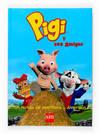 El gran libro de pigi y sus amigos