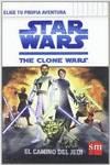 Star Wars. The Clone Wars. Elige tu propia aventura. El camino del Jedi