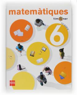 ANT/(VAL).(09).MATEMATIQUES 6E.PRIM.(TIMONEL)