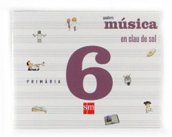 ANT/(VAL).(09).QUADERN MUSICA 6E.PRIM.-EN CLAU DE SOL-