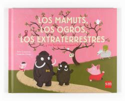 Los mamuts, los ogros y los extraterrestres