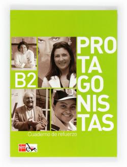 Protagonistas.(B2)(CUADERNO DE REFUERZO)