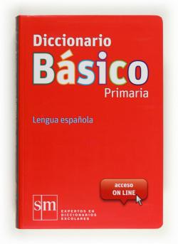 Diccionario Básico Primaria. Lengua española