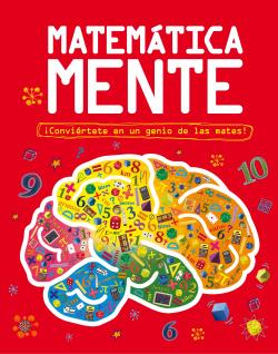 Matemática mente. ¡Conviértete en un genio de las mates!