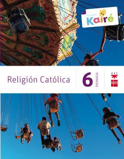 ANT/(14).RELIGION KAIRE 6º.PRIMARIA (SAVIA)