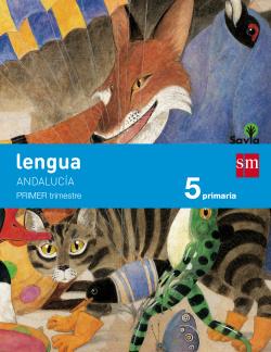 (AND).(15).LENGUA 5º PRIMARIA TRIMESTRAL (SAVIA)*ANDALUCIA*