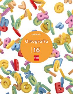 (17).CUADERNO ORTOGRAFIA 16 6º PRIMARIA