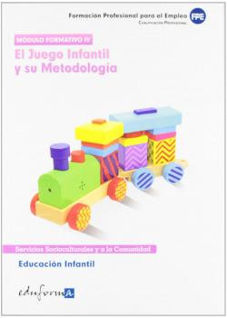 EDUCACIÓN INFANTIL.EL JUEGO INFANTIL Y SU METODOLOGÍA.MOD.FOR.4