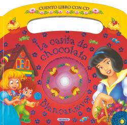 La casita de chocolate - Blancanieves (Cuento libro con CD)