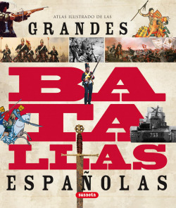 Atlas ilustrado de las grandes batallas españolas