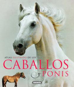 Atlas ilustrado de los caballos y ponis