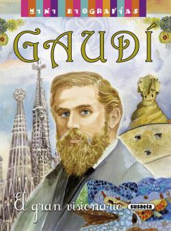 Gaudí. El gran visionario