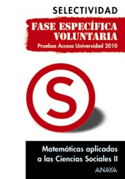 Matemáticas aplicadas a las Ciencias Sociales II. Fase específica voluntaria.