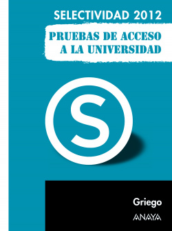 Griego. Pruebas de Acceso a la Universidad.2012
