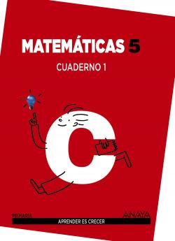 Cuaderno matematicas 1-5ºprimaria. Aprender es crecer