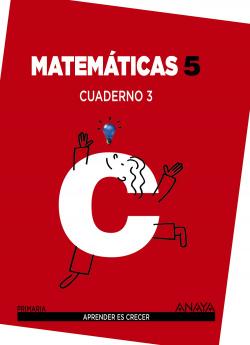 Cuaderno matematicas 3-5ºprimaria. Aprender es crecer
