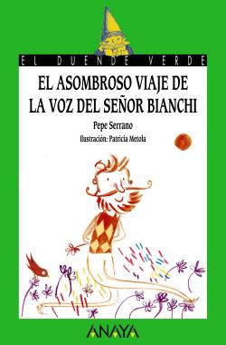 El asomnroso viaje de la voz del señor Bianchi