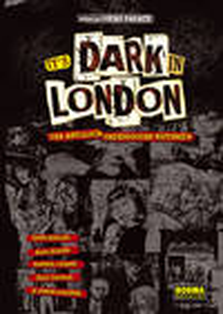 It'S Dark In London Una Antologia Underground