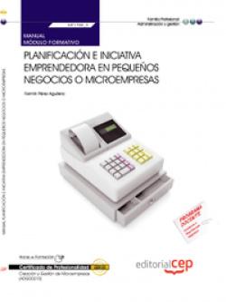Manual Planificacion e iniciativa emprendedora en pequeños negocios o microempresas (MF1788_3) Certi