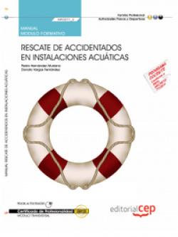Manual Rescate accidentados en instalaciones acuaticas (MF0271_2: Transversal) Certificados profesio