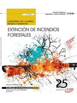 Cuaderno alumno Extincion incendios forestales (UF1266) Certificados Profesionalidad Control y Prote