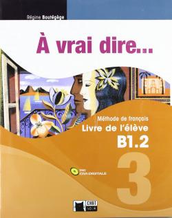 A VRAI DIRE... 3 (LIVRE+CD) (B1.2)