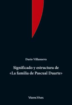 Significado y estructura de La Familia de Pascual Duarte